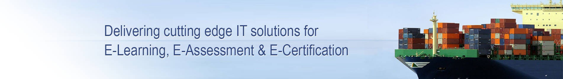 Delivering cutting edge IT solutions for E-Learning, E-Assessment & E-certification
